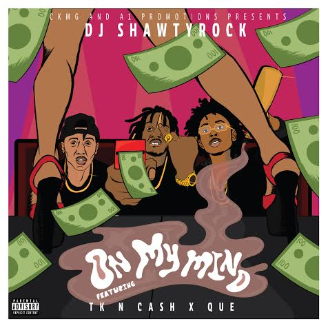 Dj Shawtyrock Ft Tk N Cash & Que – On My Mind Official Instrumental